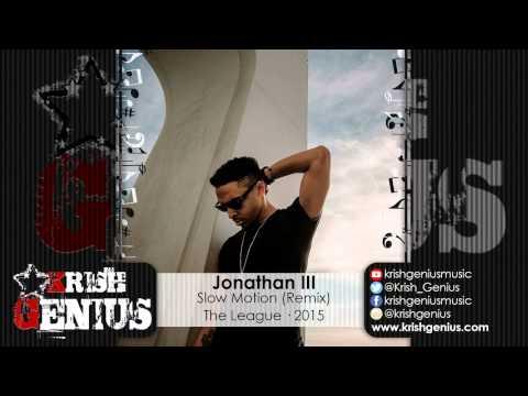 Jonathan Iii – Slow Motion (remix) – May 2015 | Reggae, Dancehall, Bashment