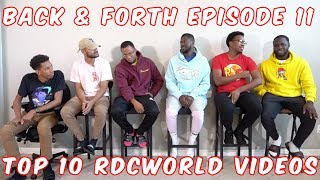 BACK & FORTH EPISODE 11: RANKING RDCWORLD'S TOP 10 VIDEOS