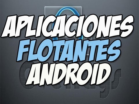 SUPER aplicaciones flotantes android   Overlays floating [Android 4.0+] - Happy tech android