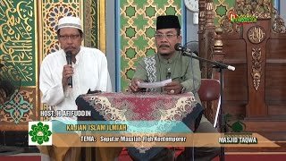Kajian Islam Ilmiah : H Roza'i Akbar '' Fiqh Kontemporer'' Host: Afifuddin di Masjid TAQWA Dumai