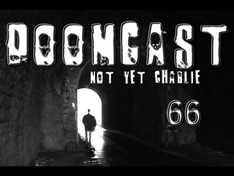 Doomcast 66 (Not Yet Charlie)