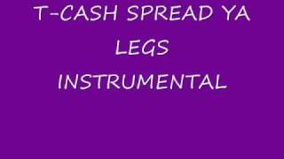 T-Cash Spread ya legs Instrumental