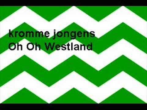 kromme jongens oh oh westland