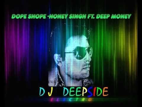DOPE SHOPE -honey singh .DJ deepside remix