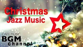 Christmas Music Relaxing Christmas Jazz Music Happy Christmas Jazz Music