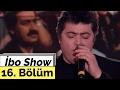 Cengiz Kurtoğlu - İsmail Türüt - Kamil Sönmez - İbo Show - 16. Bölüm (2000) mp3 indir