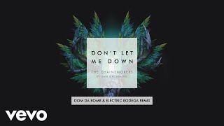 The Chainsmokers Don 39 T Let Me Down Dom Da Bomb Electric Bodega Mixshow Remix Audio