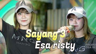 Esa Risty - Sayang 3 []
