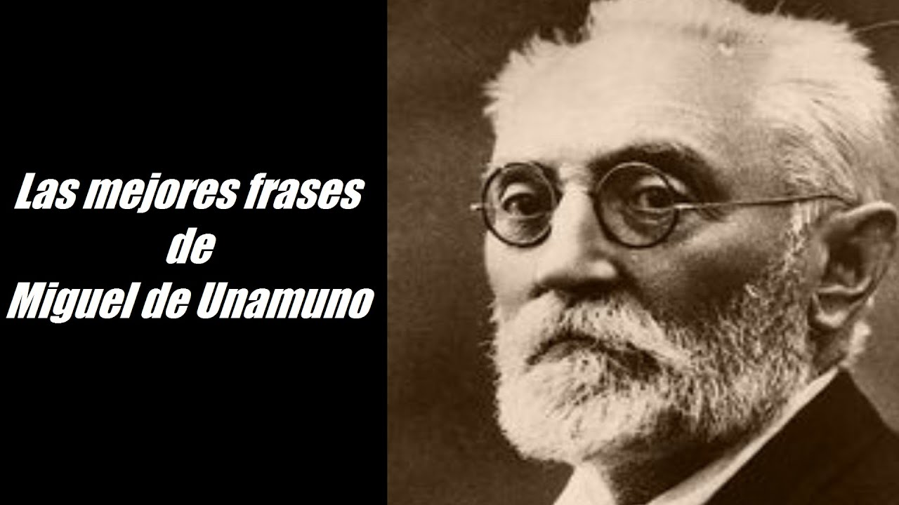 Frases De Miguel De Unamuno Youtube on Motivational Quotes