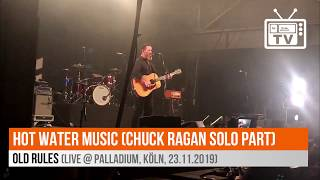 Hot Water Music (Chuck Ragan Solo-Part) - Old Rules (Live @ Palladium, Köln, 23.11.2019)