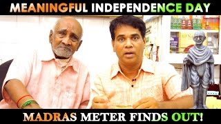 Meaningful Independence Day | MM Finds Out! | Madras Meter