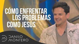 Enfrenta Tus Pruebas Como Jesús Lo Haría - Danilo Montero | Prédicas Cristianas 2019