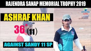 ASHRAF KHAN | BATTING | RAJENDRA SANAP MEMORIAL TROPHY 2019