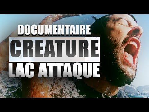 DOCUMENTAIRE CREATURE LAC ATTAQUE