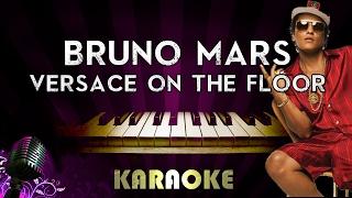 Bruno Mars Versace On The Floor Karaoke Instrumental Higher Key Piano Version