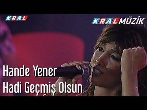 Hadi Geçmiş Olsun - Hande Yener