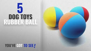 Top 5 Dog Toys Rubber Ball [2018 Best Sellers]: Snug Rubber Dog Balls - Tennis Ball Size - Virtually