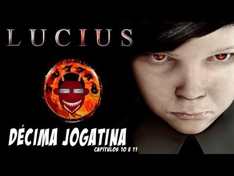 Lucius - Décima Jogatina - Cap 10 E 11 - By Tuttão