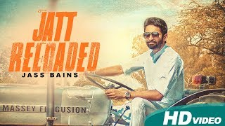 Jatt Reloaded | Jass Bains | Full Punjabi Song 2017 | Blue Hawk Productions