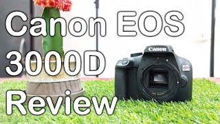 Canon EOS 3000D Review with real life image and video samples - Nothing Wired