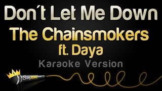 Download Lagu The Chainsmokers feat. Daya - Don't Let Me Down (Karaoke Version) Gratis STAFABAND