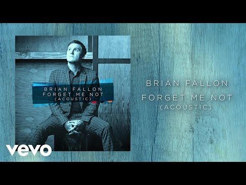 Brian Fallon - Forget Me Not (Acoustic / Audio)