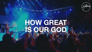 How Great Is Our God - Hillsong Worship
