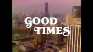 Good Times (Opening Credits)