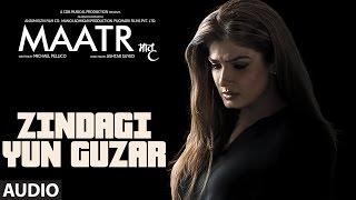 Zindagi Yun Guzar Full Audio Song    Raveena Tandon   Ashtar Sayed   T-Series