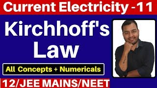 Current Electricity 11: Kirchhoff's Law - Kirchhoff's Current Law & Kirchhoff's Voltage Law JEE/NEET
