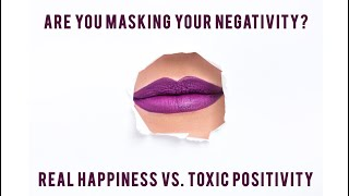 Real Happiness vs. Toxic Positivity⎜Are You Hiding Behind Negative Energy?