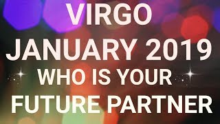 Virgo January 2019 Who is Your Future Partner Tarot Reading | Extended Forecast