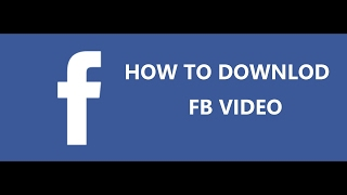 how to downlod facebook video