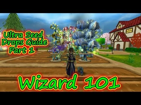 Wizard101 Gardening: The Ultra Seed Reward Drops Guide Part 1