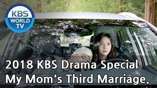 My Mom's Third Marriage   엄마의 세번째 결혼  [2018 KBS Drama Special/ENG/2018.12.07]