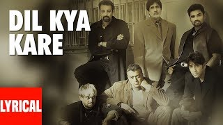 Dil Kya Kare Lyrical Video | Kaante | Amitabh Bachchan, Sanjay Dutt, Sunil Shetty