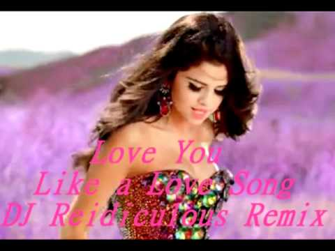 Selena Gomez & The Scene - Love You Like A Love Song (dj Reidiculous Remix) video