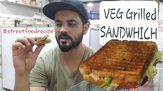 How to make VEG GRILLED SANDWICH | Street food recipe of Veg Grilled SANDWICH