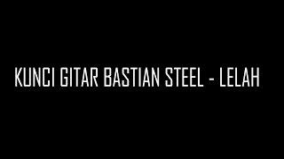 Kunci Gitar Bastian Steel - Lelah