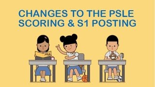 Changes to the PSLE scoring and S1 posting (Chinese subtitles)