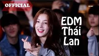 Nhạc EDM Thái Lan Remix   Đẳng Cấp Nhạc Quẩy Là Đây   EDM Thailand