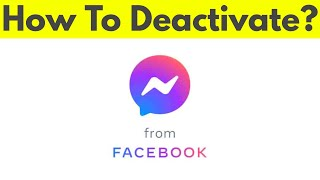 How To Deactivate/Delete Facebook Messenger Account On Android & Logout From All Devices-2019