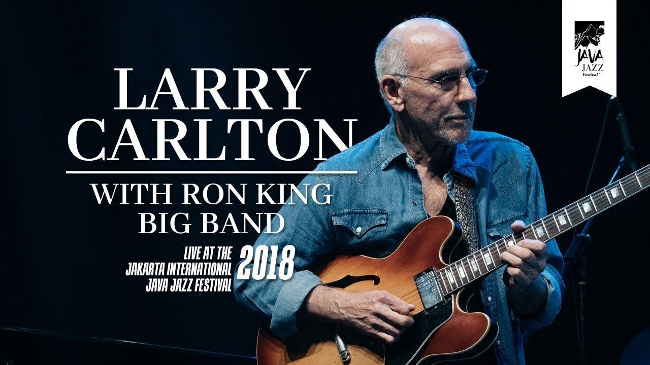 "Larry Carlton & Ron King Big Band - 「Java Jazz Festival 2018」でのライブから""Friday Night Shuffle""など2曲の映像を公開 thm Music info Clip"