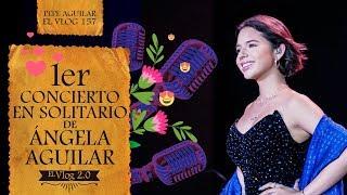 Pepe Aguilar - El Vlog 157 - Primer Concierto en Solitario de Angela Aguilar