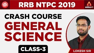RRB NTPC 2019 Crash Course | General Science |  Class 3 | Lokesh Sir | 10:00 AM