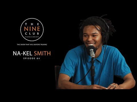 Na-Kel Smith | The Nine Club With Chris Roberts - Episode 64