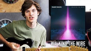 WALKING THE WIRE - IMAGINE DRAGONS | ONE HOUR SONG CHALLENGE