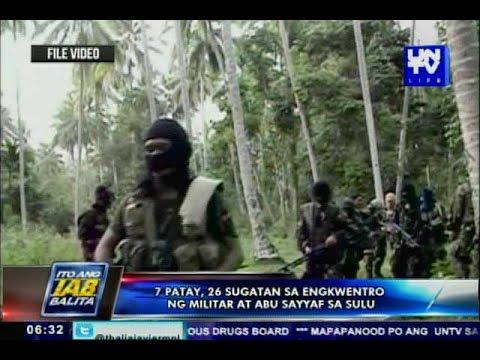 7 patay, 26 sugatan sa engkwentro ng militar at Abu Sayyaf sa Sulu
