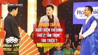 Thách thức danh hài 3 | teaser tập 10: xuất hiện thí sinh thứ 2 ẵm trọn 100 triệu?