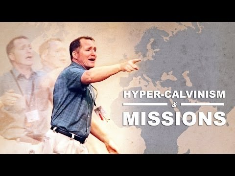 Hyper-Calvinism and Missions - Tim Conway